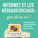 Couverture du livre Internet les réseaux sociaux : que dit la loi ?